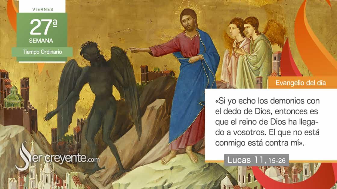viernes xxvii 27 tiempo ordinario Yo echo los demonios con el dedo de Dios