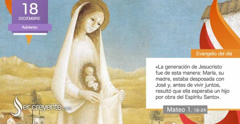 """Photo of Evangelio del día 18 diciembre 2020 (""""María esperaba un hijo por obra del Espíritu Santo"""")"""