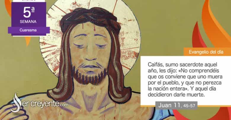 Photo of #EvangelioDelDia – 4 abril 2020 («Conviene que uno muera por el pueblo»)