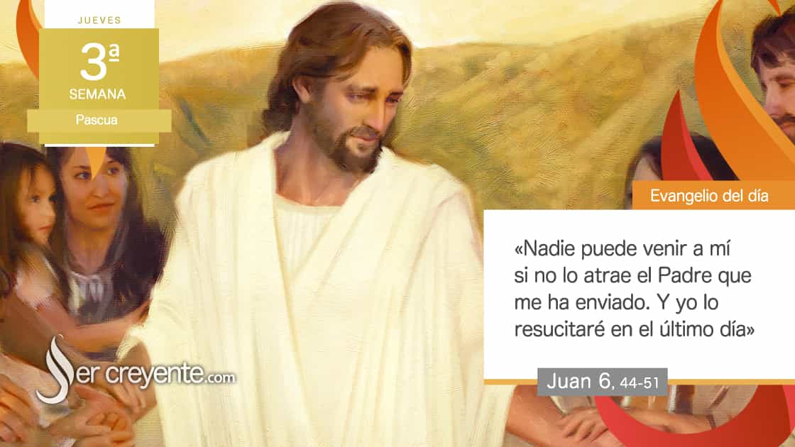 Jueves 3 Pascua Nadie puede venir a mi si el Padre no lo atrae