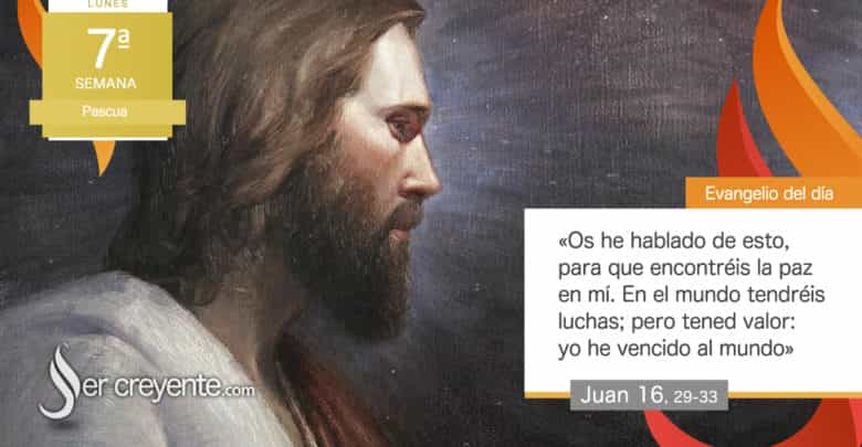 "Photo of #EvangelioDelDia – 25 mayo 2020 (""Tened valor: yo he vencido al mundo"")"