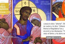 Photo of Evangelio del día 22 julio 2021 (Santa María Magdalena)
