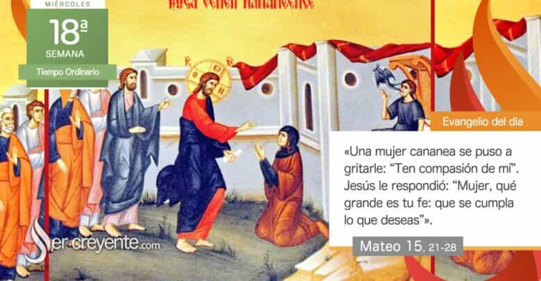 """Photo of Evangelio del día 4 agosto 2021 (""""Mujer, qué grande es tu fe"""")"""