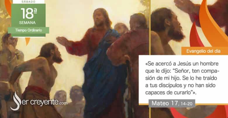 """Photo of Evangelio del día 7 agosto 2021 (""""Si tuvierais fe, nada os sería imposible"""")"""