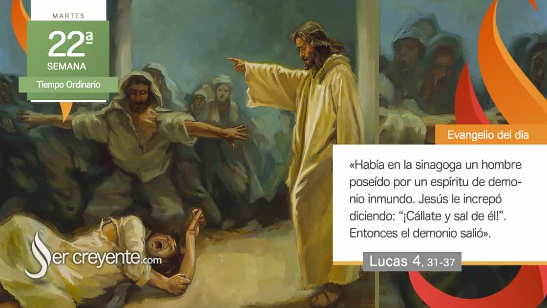 martes xxii 22 tiempo ordinario El demonio salió sin hacerle daño