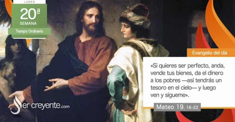 """Photo of Evangelio del día 16 agosto 2021 (""""Vende tus bienes, ven y sígueme"""")"""