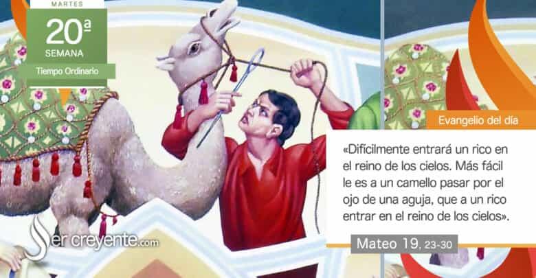 """Photo of Evangelio del día 17 agosto 2021 (""""Qué difícilmente entrará un rico en el reino"""")"""