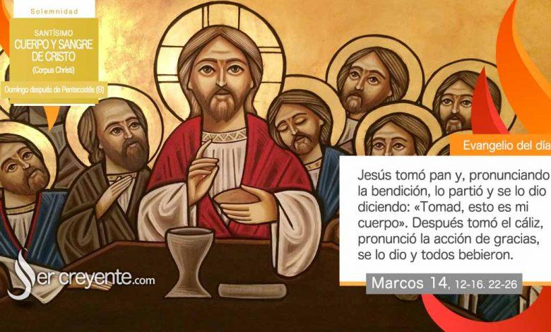 Photo of Evangelio del día 6 junio 2021 (Corpus Christi)