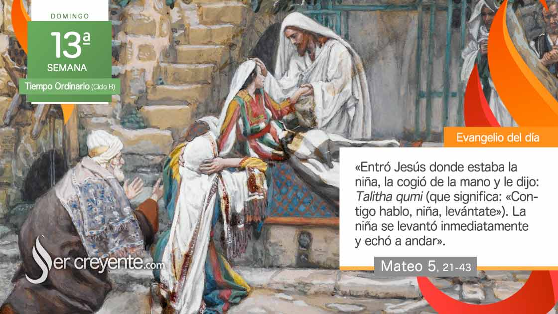 domingo 13 xiii tiempo ordinario resurreccion hija jairo talitha qumi
