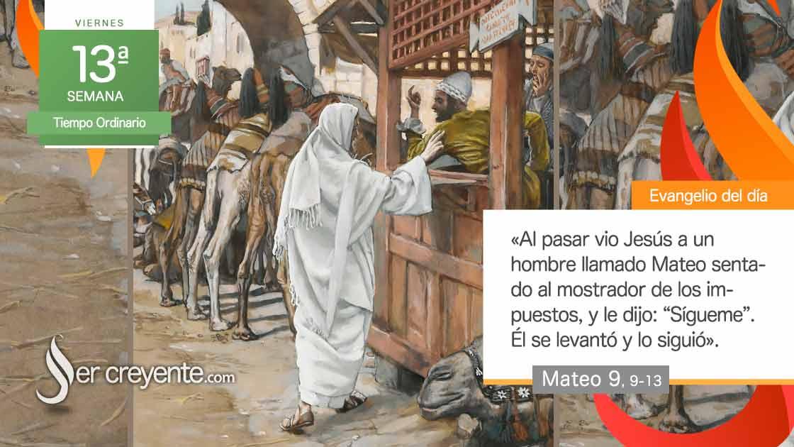 viernes 13 xiii tiempo ordinario vocacion mateo levi medico sanos justos pecadores