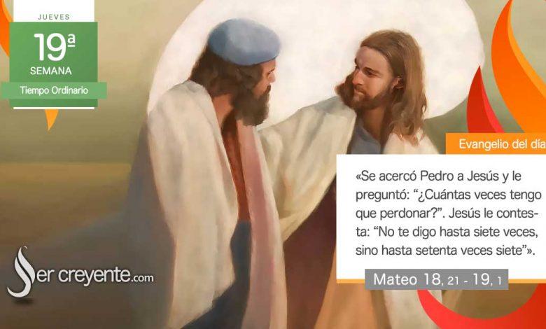 """Photo of Evangelio del día 12 agosto 2021 (""""¿Cuántas veces tengo que perdonar?"""")"""