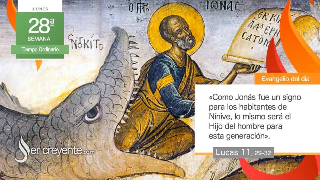 lunes 28 xxviii tiempo ordinario No se os dará más signo que el de Jonás